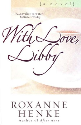 With Love, Libby, Coming Home to Brewster Series #5   -     By: Roxanne Henke