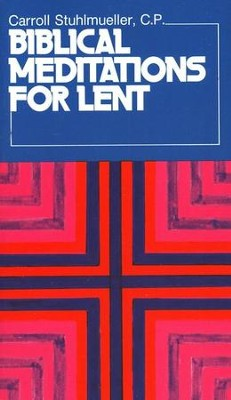 Biblical Meditations for Lent  -     By: Carroll Stuhlmueller
