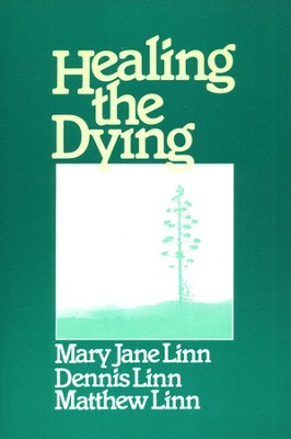 Healing the Dying  -     By: Dennis Linn