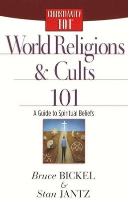 World Religions and Cults 101: A Guide to Spiritual Beliefs  -     By: Bruce Bickel