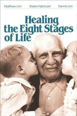 Healing the Eight Stages of Life   -     By: Matthew Linn, Sheila Fabricant, Dennis Linn