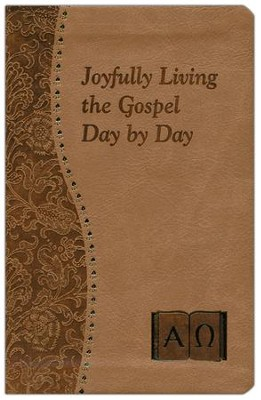 Joyfully Living the Gospel Day by Day, Imitation Leather, Tan  -     By: John Catoir