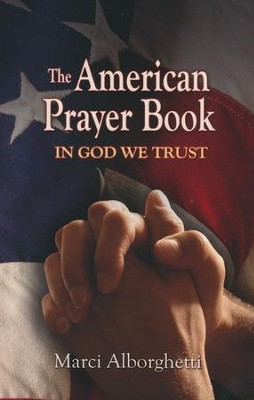 The American Prayer Book: In God We Trust   -     By: Marci Alborghetti