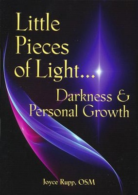 Little Pieces of Light: Darkness & Personal  Growth  -     By: Joyce Rupp