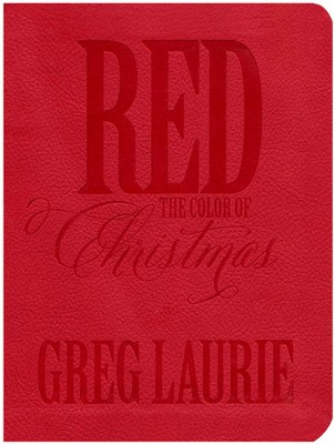 Red, The Color of Christmas  -     By: Greg Laurie
