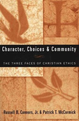 Character- Choices & Community: The Three Faces of Christian Ethics  -     By: Patrick T. McCormick