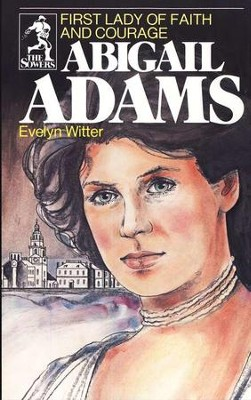 Abigail Adams, Sower Series  -     By: Evelyn Witter