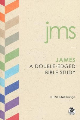 TH1NK LifeChange James: A Double-Edged Bible Study  -