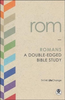 TH1NK LifeChange Romans: A Double-Edged Bible Study  -