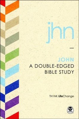 TH1NK LifeChange John: A Double-Edged Bible Study  -