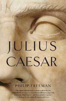 Julius Caesar - eBook  -     By: Philip Freeman