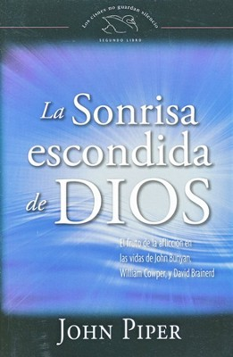 La Sonrisa Escondida de Dios  (The Hidden Smile of God)  -     By: John Piper