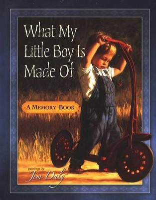 What My Little Boy Is Made Of: A Memory Book  -     By: Jim Daly