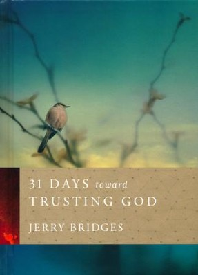 31 Days Toward Trusting God  -     By: Jerry Bridges