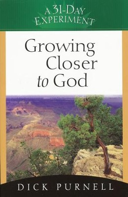 Growing Closer to God  -     By: Dick Purnell