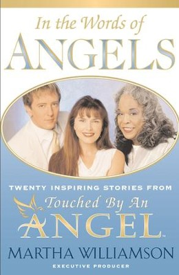 In the Words of Angels: Twenty Inspiring Stories from Touched by an Angel - eBook  -     By: Martha Williamson