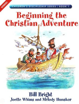 Beginning the Christian Adventure, Children's Discipleship Series, Book 1   -     By: Bill Bright
