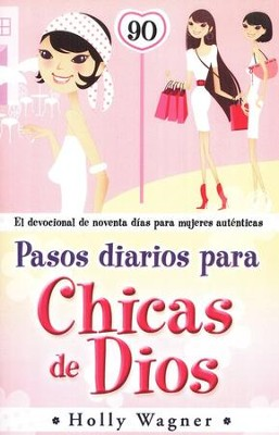 Pasos diarios para Chicas de Dios, Daily Steps for God Chicks  -     By: Holly Wagner
