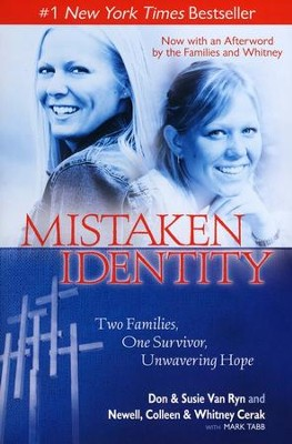 Mistaken Identity: Two Families, One Survivor, Unwavering Hope  -     By: Don Van Ryn, Susie Van Ryn, Newell Cerak, Colleen Cerak