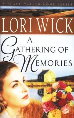 A Gathering of Memories, A Place Called Home Series #4   -     By: Lori Wick
