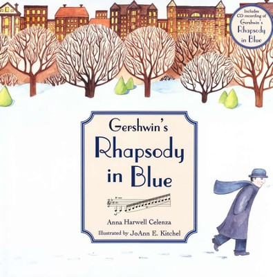 Gershwin's Rhapsody in Blue--Book and CD   -     By: Anna Harwell Celenza