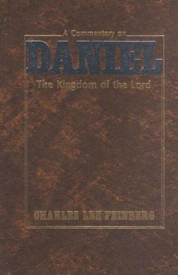 The Kingdom of the Lord: A Commentary on Daniel  -     By: Charles L. Feinberg