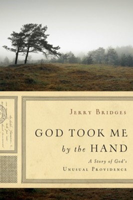 God Took Me by the Hand: A Story of God's Unusual Providence  -     By: Jerry Bridges