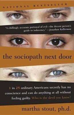 The Sociopath Next Door: The Ruthless Versus the Rest of Us  -     By: Martha Stout