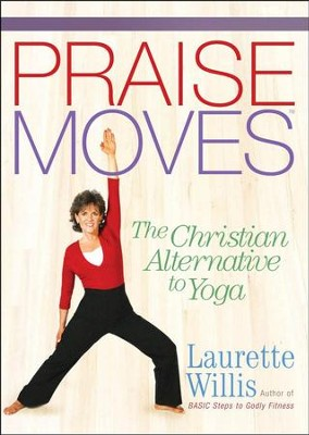 PraiseMoves: The Christian Alternative to Yoga, DVD   -     By: Laurette Willis