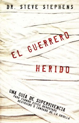 El guerrero herido, The Wounded Warrior  -     By: Steve Stephens