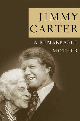 A Remarkable Mother - eBook  -     By: Jimmy Carter