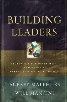 Building Leaders   -     By: Aubrey Malphurs, Will Mancini