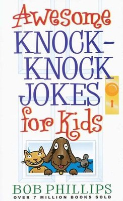 Awesome Knock-Knock Jokes for Kids  -     By: Bob Phillips