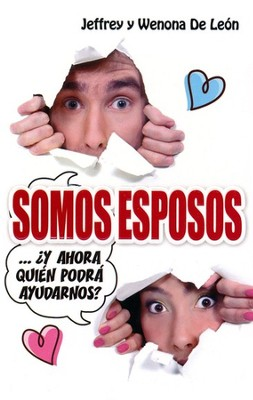 Somos Esposos... ¿Y Ahora Quién Podrá Ayudarnos?  (We're Married... Now Who's Going to Help Us?)   -     By: Jeffrey De Leon, Wenona De Leon