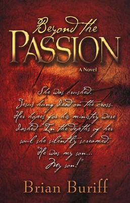 Beyond the Passion - A Novel   -     By: Brian Buriff