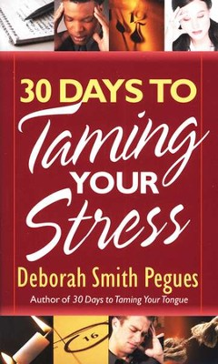 30 Days to Taming Your Stress  -     By: Deborah Smith Pegues