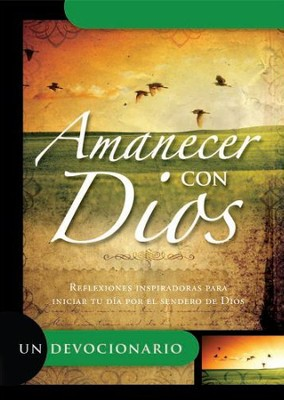 Amanecer con Dios  (Day Break with God)  -