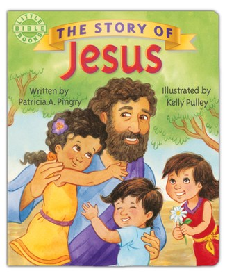 The Story of Jesus  -     By: Patricia Pingry