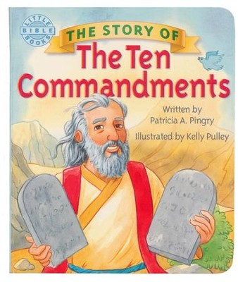 The Story of the Ten Commandments   -     By: Patricia Pingry