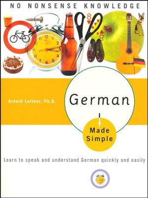 German Made Simple: Learn to speak and understand German quickly and easily  -     By: Arnold Leitner