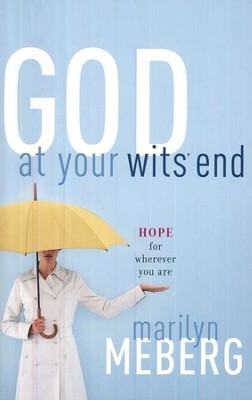 God at Your Wit's End: Hope for Wherever You Are  -     By: Marilyn Meberg