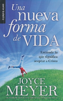 Una Nueva Forma de Vida  (A New Way of Living)  -     By: Joyce Meyer