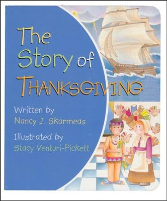 The Story Of Thanksgiving, Repackaged - Slightly Imperfect  -     By: Nancy J. Skarmeas