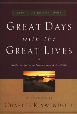 Great Days with the Great Lives   -     By: Charles R. Swindoll