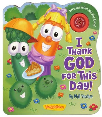 I Thank God For This Day!  -     By: Phil Vischer