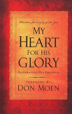 My Heart for His Glory: Celebrating His Presence  -