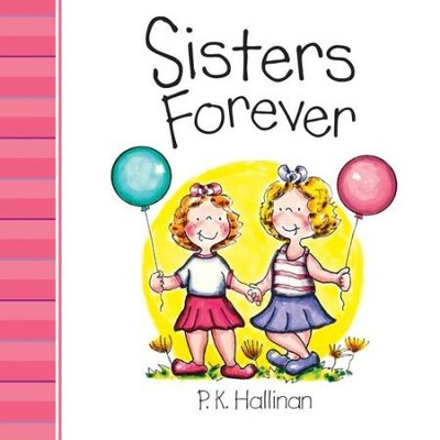 Sisters Forever  -     By: P.K. Hallinan