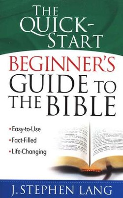 The Quick-Start Beginner's Guide to the Bible   -     By: J. Stephen Lang