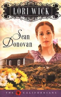 Sean Donovan, The Californians Series #3   -     By: Lori Wick