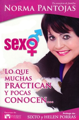 Sexo: Lo Que Muchas Practican y Pocas Conocen  (Sex: What Many Practice But Few Really Know)  -     By: Norma Pantojas